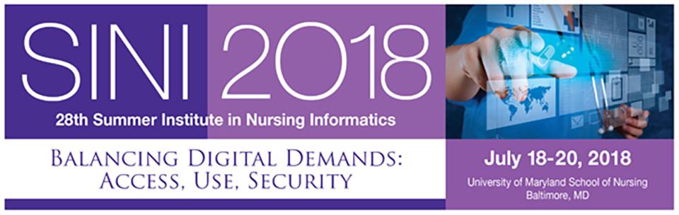 2018 Summer Institute in Nursing Informatics Conference: Balancing Digital Demands: Access, Use, Security