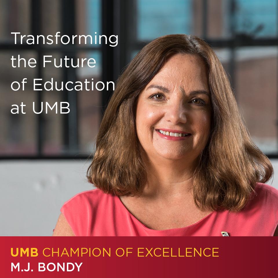 M.J. Bondy, Transforming the Future of Education at UMB